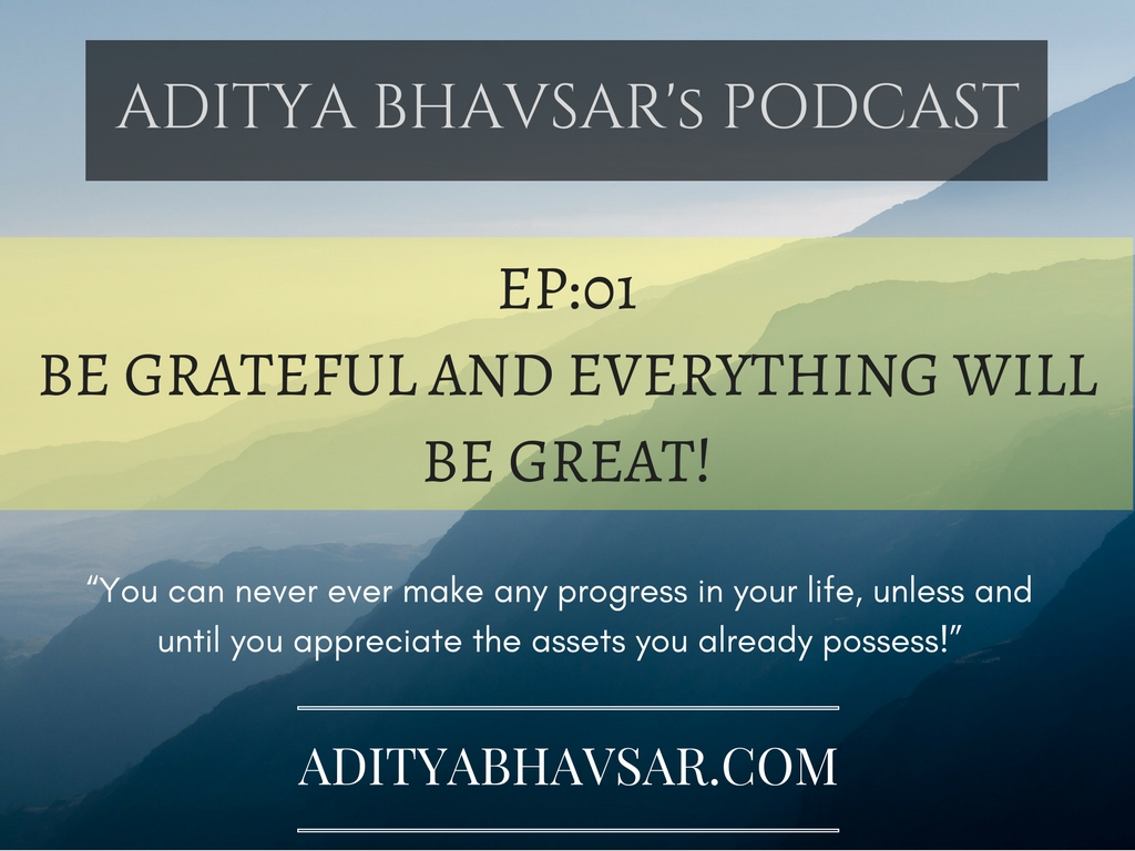 BE GRATEFUL & EVERYTHING WILL BE GREAT!