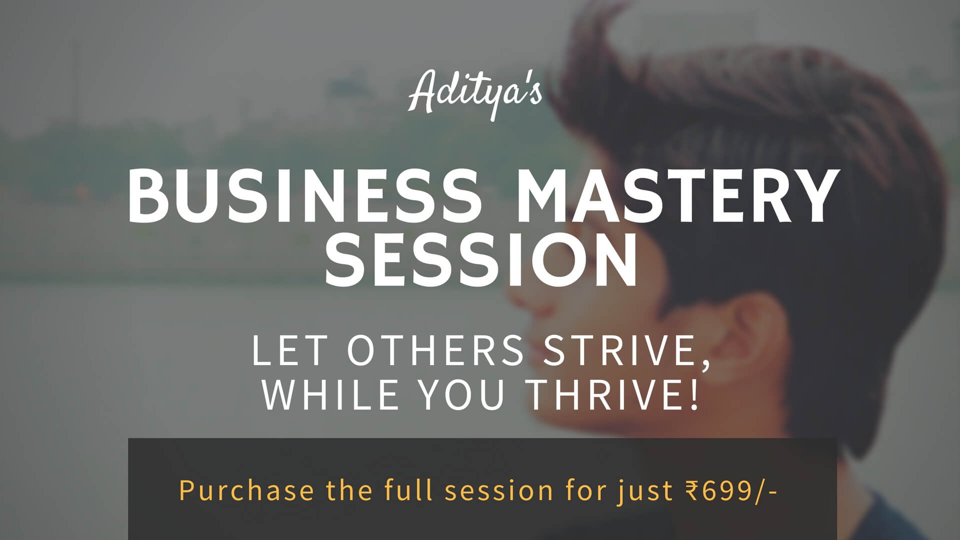Aditya's Business Mastery Session